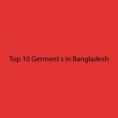 top 10 garments in bangladesh